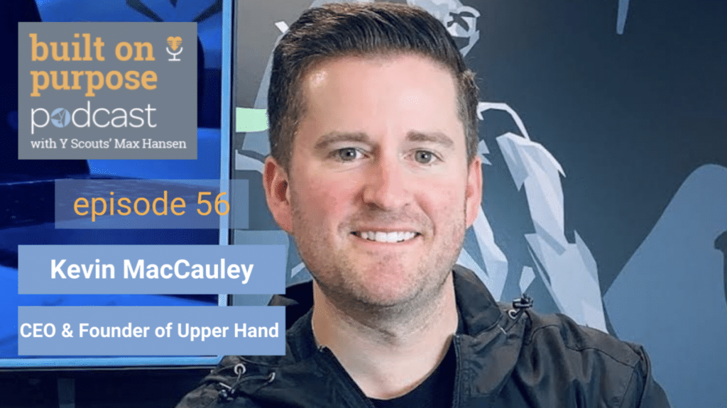 Kevin MacCauley Built on Purpose